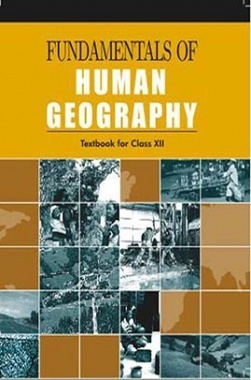 NCERT Fundamentals Of Human Geography Textbook for Class XII