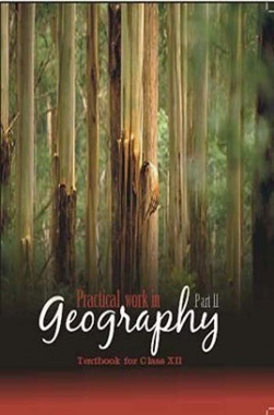 NCERT Practical Work In Geography – II Textbook for Class XII