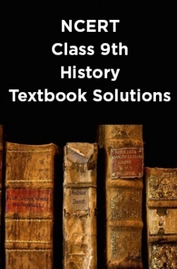 NCERT History Textbook Solutions for Class 9th
