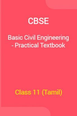 CBSE Basic Civil Engineering - Practical Textbook For Class 11 (Tamil)