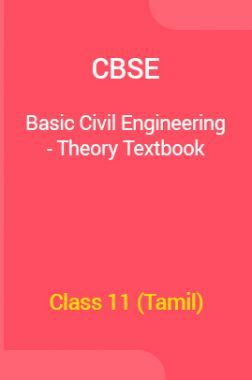 CBSE Basic Civil Engineering - Theory Textbook For Class 11 (Tamil)