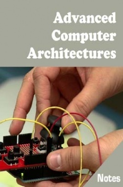 Advanced Computer Architectures Notes eBook