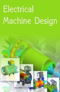 Electrical Machine Design Notes eBook