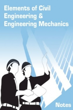 Elements of Civil Engineering and Engineering Mechanics Notes eBook