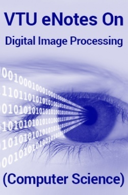 VTU eNotes On Digital Image Processing (Computer Science)