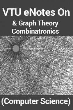 VTU eNotes On Graph Theory & Combinatronics (Computer Science)