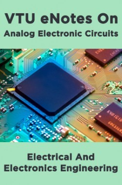 VTU eNotes On Analog Electronic Circuits (Electrical And Electronics Engineering)