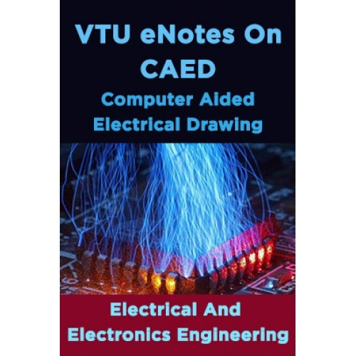 Electrical machine design notes ebook by pdf download ebook ebook vtu enotes on caed computer aided electrical drawing electrical and electronics engineering fandeluxe