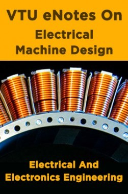 VTU eNotes On Electrical Machine Design (Electrical And Electronics Engineering)