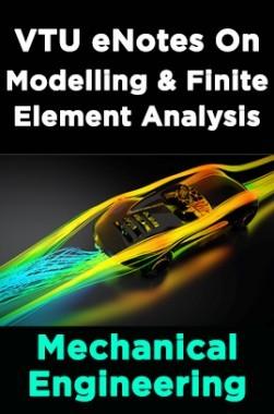 VTU eNotes On Modelling & Finite Element Analysis (Mechanical Engineering)