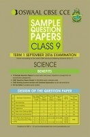 Oswaal CBSE CCE Sample Question Papers For Class 9 Science Term 1 (September 2016 Examination)