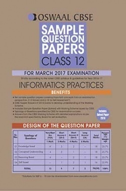 Oswaal CBSE Sample Question Papers For Class 12 Informatics Practices (For March 2017 Examination)