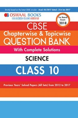 Oswaal CBSE Chapterwise And Topicwise Question Bank With Complete Solutions For Class 10 Science (For March 2018 Exam)