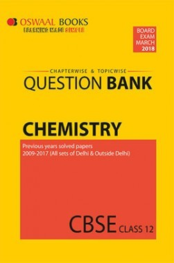 Oswaal CBSE Chapterwise and Topicwise Question Bank For Class 12 Chemistry (For March 2018 Exam)