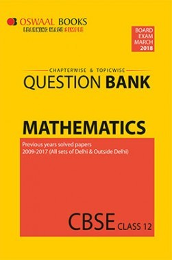 Oswaal CBSE Chapterwise and Topicwise Question Bank For Class 12 Mathematics (For March 2018 Exam)