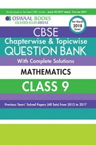 Oswaal CBSE Chapterwise and Topicwise Question Bank with Complete Solutions For Class 9 Mathematics  (For March 2018 Exam)