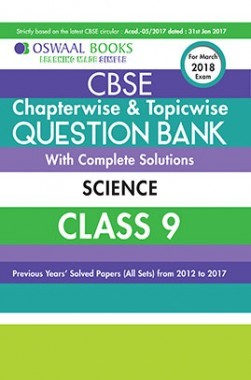 Oswaal CBSE Chapterwise and Topicwise Question Bank with Complete Solutions For Class 9 Science  (For March 2018 Exam)