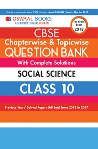 Oswaal CBSE Chapterwise and Topicwise Question Bank with Complete Solutions For Class 10 Social Science  (For March 2018 Exam)