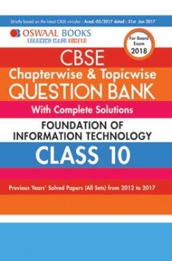 Oswaal Books CBSE Chapterwise & Topicwise Question Bank With Complete Solutions Foundation Of Information Technology Class 10 For Board Exam 2018