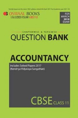 Oswaal CBSE Chapterwise/Topicwise Question Bank For Class 11 Accountancy (Mar. 2018 Exams)