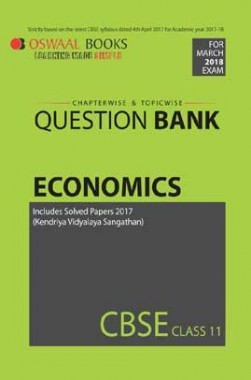 Oswaal CBSE Chapterwise/Topicwise Question Bank For Class 11 Economics (Mar. 2018 Exams)