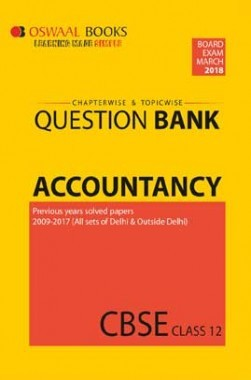 Oswaal CBSE Chapterwise/Topicwise Question Bank For Class 12 Accountancy (Mar. 2018 Exam)