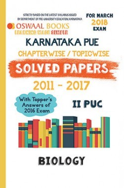 Oswaal Karnataka PUE Solved Papers for II PUC Class 12 Biology (March 2018 Exam)