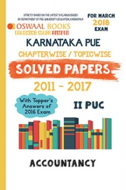 Download Oswaal Karnataka PUE Solved Papers for II PUC Class 12 Accountancy  (March 2018 Exam) by Panel Of Experts PDF Online