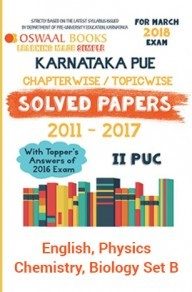 Oswaal Karnataka PUE Solved Papers for II PUC  Class 12 English, Physics, Chemistry, Biology For 2018 Exam Set B
