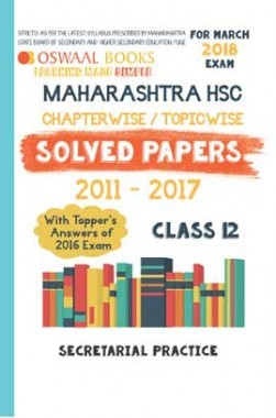 Oswaal Maharashtra HSC Solved Papers For Class 12 Secretarial Practices For March 2018 Exam