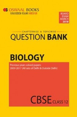 Oswaal CBSE Chapterwise / Topicwise Question Bank For Class 12 Biology (March 2018 Exam)