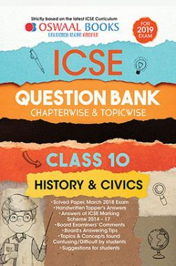 Oswaal ICSE Question Bank Chapterwise & Topicwise Class - X History & Civics For 2019 Exam