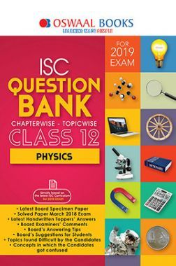 Oswaal ISC Question Bank Chapterwise & Topicwise Class - XII Physics For 2019 Exam