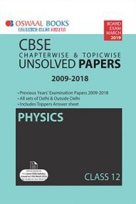 Oswaal CBSE Chapterwise & Topicwise Unsolved Papers Class - XII Physics For 2019 Exam
