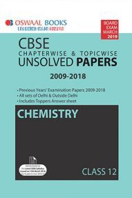 Oswaal CBSE Chapterwise & Topicwise Unsolved Papers Class - XII Chemistry For 2019 Exam