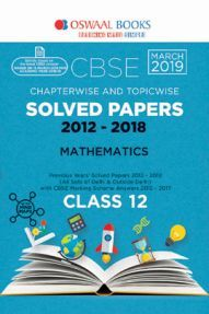Oswaal CBSE Chapterwise & Topicwise Solved Papers Class - XII Mathematics For 2019 Exam