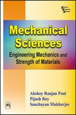Mechanical Sciences : Engineering Mechanics And Strength Of Materials