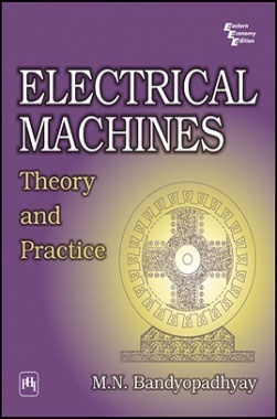 Electrical Machines: Theory And Practice