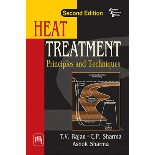 Heat treatment principles and techniques by rajan t v sharma heat treatment principles and techniques fandeluxe