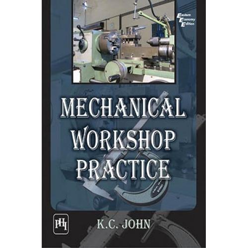 mechanical workshop practice kc john pdf free download