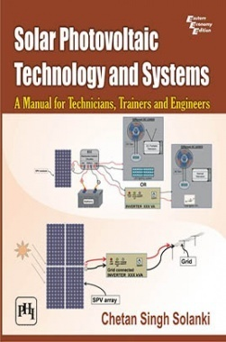 Solar Photovoltaic Technology And Systems - A Manual For Technicians,Trainers And Engineers