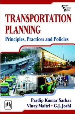 Transportation Planning: Principles,Practices And Policies
