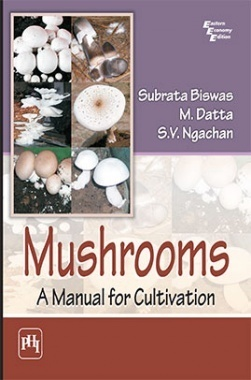 Mushrooms : A Manual For Cultivation