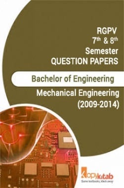 RGPV QUESTION PAPERS 4th Year Mechanical Engineering (2009-2014)