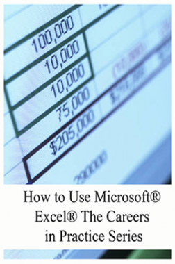 How to Use Microsoft® Excel® The Careers in Practice Series