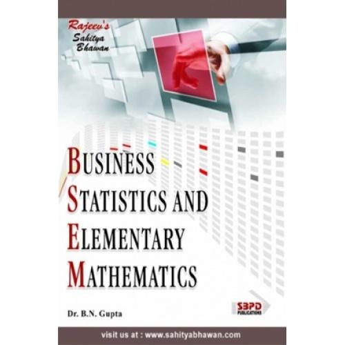 Business statistics elementary mathematics by dr b n gupta business statistics elementary mathematics fandeluxe Gallery