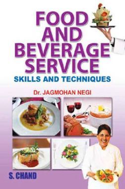 Food And Beverage Service : Skills And Techniques