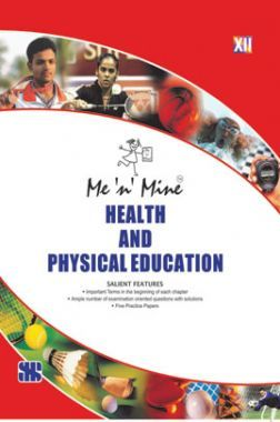 Me n Mine Health And Physical Education For Class 12