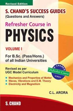 Refresher Course In B.Sc. Physics Vol I