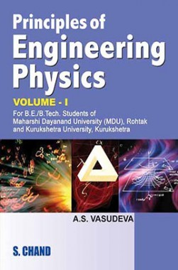 Principle Of Engineering Physics Vol 1